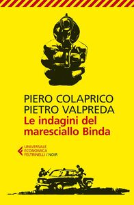 Foto Cover di Le indagini del maresciallo Binda, Libro di Piero Colaprico,Pietro Valpreda, edito da Feltrinelli