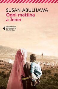 Libro Ogni mattina a Jenin Susan Abulhawa