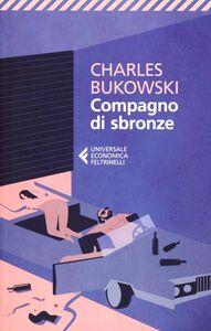 Foto Cover di Compagno di sbronze, Libro di Charles Bukowski, edito da Feltrinelli