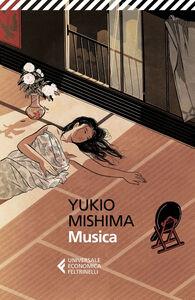 Foto Cover di Musica, Libro di Yukio Mishima, edito da Feltrinelli