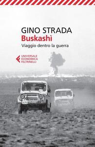 Buskashì. Viaggio dentro la guerra - Gino Strada - copertina