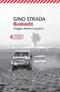 Foto Cover di Buskashi. Viaggio dentro la guerra, Libro di Gino Strada, edito da Feltrinelli