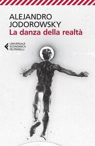 Libro La danza della realtà Alejandro Jodorowsky