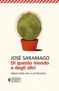 Libro Di questo mondo e degli altri José Saramago