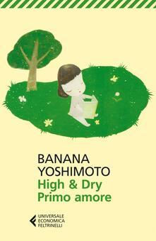 High & Dry. Primo amore - Banana Yoshimoto - copertina