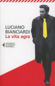 Libro La vita agra Luciano Bianciardi