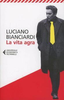 La vita agra - Luciano Bianciardi - copertina