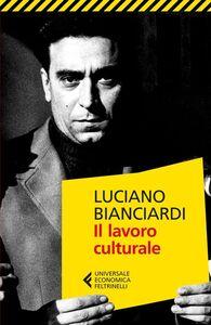 Foto Cover di Il lavoro culturale, Libro di Luciano Bianciardi, edito da Feltrinelli