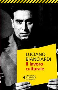 Libro Il lavoro culturale Luciano Bianciardi