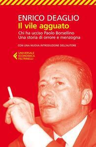 Il vile agguato. Chi ha ucciso Paolo Borsellino. Una storia di orrore e menzogna - Enrico Deaglio - copertina