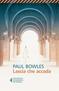 Libro Lascia che accada Paul Bowles