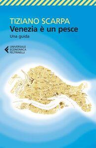 Libro Venezia è un pesce Tiziano Scarpa