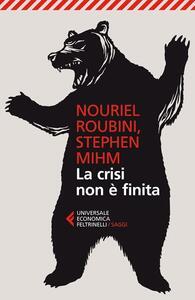 La crisi non è finita - Nouriel Roubini,Stephen Mihm - copertina