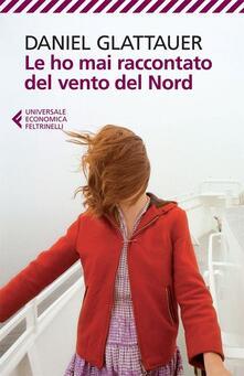 Le ho mai raccontato del vento del Nord - Daniel Glattauer - copertina