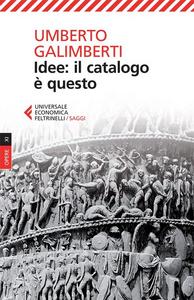 Libro Opere. Vol. 9: Idee: il catalogo è questo. Umberto Galimberti