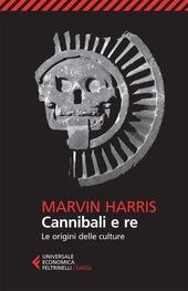 Cannibali e re. Le origini delle culture