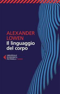 Libro Il linguaggio del corpo Alexander Lowen