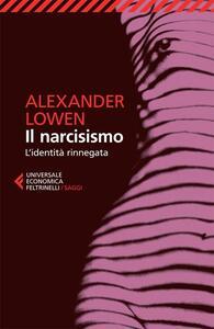 Il narcisismo. L'identità rinnegata - Alexander Lowen - copertina