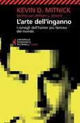 Libro L' arte dell'inganno. I consigli dell'hacker più famoso del mondo Kevin D. Mitnick William L. Simon