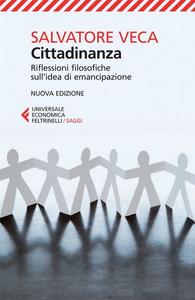 Libro Cittadinanza. Riflessioni filosofiche sull'idea di emancipazione Salvatore Veca