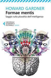 Formae mentis. Saggio sulla pluralità dell'intelligenza - Howard Gardner - copertina