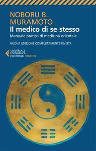 Il medico di se stesso. Manuale pratico di medicina orientale - Naboru B. Muramoto - copertina