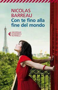 Foto Cover di Con te fino alla fine del mondo, Libro di Nicolas Barreau, edito da Feltrinelli