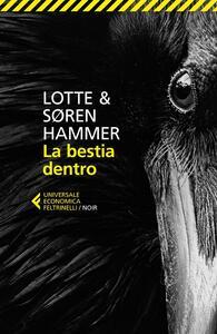 La bestia dentro - Lotte Hammer,Søren Hammer - copertina