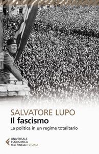 Libro Il fascismo. La politica in un regime totalitario Salvatore Lupo