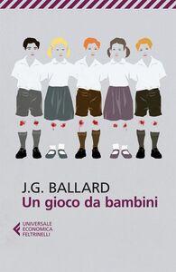 Libro Un gioco da bambini James G. Ballard