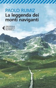 Foto Cover di La leggenda dei monti naviganti, Libro di Paolo Rumiz, edito da Feltrinelli
