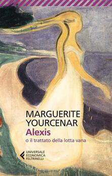 Alexis o il trattato della lotta vana - Marguerite Yourcenar - copertina