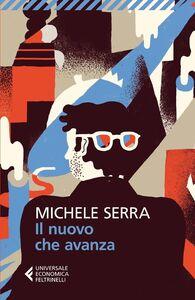Libro Il nuovo che avanza Michele Serra
