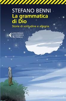 Lpgcsostenible.es La grammatica di Dio. Storie di solitudine e allegria Image