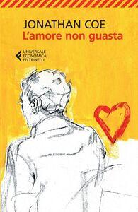 Libro L' amore non guasta Jonathan Coe
