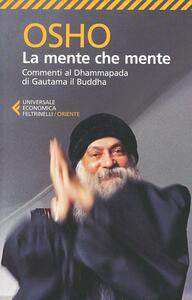 La mente che mente. Commenti al Dhammapada di Gautama il Buddha - Osho - copertina
