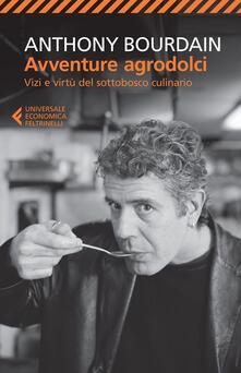 Listadelpopolo.it Avventure agrodolci. Vizi e virtù del sottobosco culinario Image