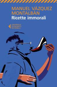 Ricette immorali - Manuel Vázquez Montalbán - copertina