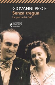 Foto Cover di Senza tregua. La guerra dei GAP, Libro di Giovanni Pesce, edito da Feltrinelli