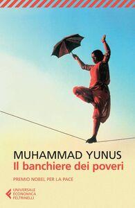 Libro Il banchiere dei poveri Muhammad Yunus