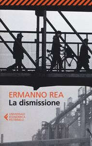 Libro La dismissione Ermanno Rea