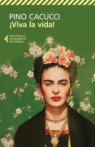 Viva la vida! - Pino Cacucci - copertina