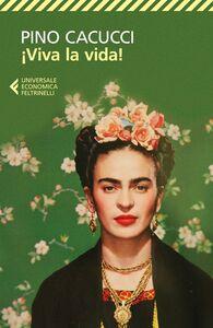 Libro Viva la vida! Pino Cacucci