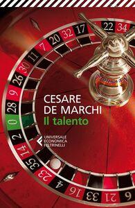 Libro Il talento Cesare De Marchi