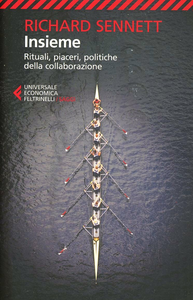 Libro Insieme. Rituali, piaceri, politiche della collaborazione Richard Sennett