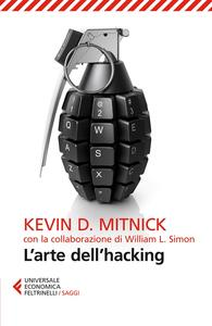 L' arte dell'hacking - Kevin D. Mitnick,William L. Simon - copertina