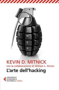 L' arte dell'hacking - Kevin D. Mitnick,William L. Simon - copertina