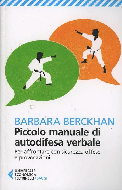 Piccolo manuale di autodifesa verbale. Per affrontare con sicurezza offese e provocazioni - Barbara Berckhan - copertina