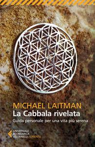 Libro La cabbala rivelata. Guida personale per una vita più serena Michael Laitman