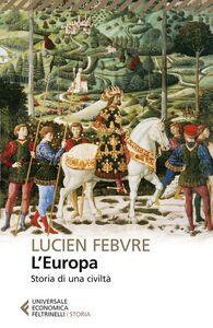 Libro L' Europa. Storia di una civiltà Lucien Febvre